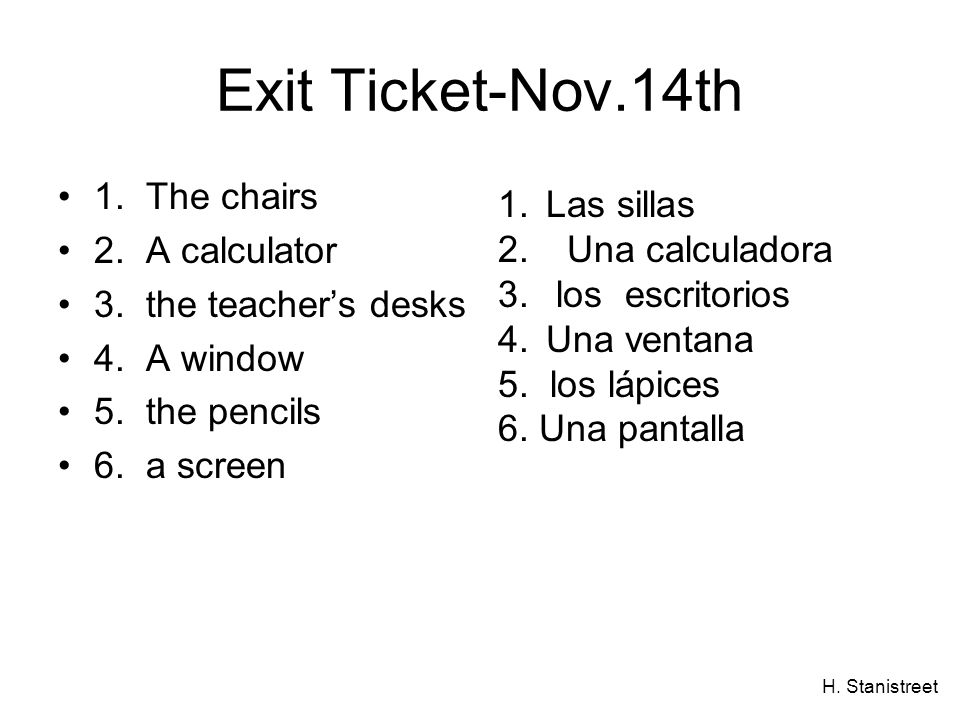 Exit Ticket-Nov.14th 1. The chairs Las sillas 2. A calculator