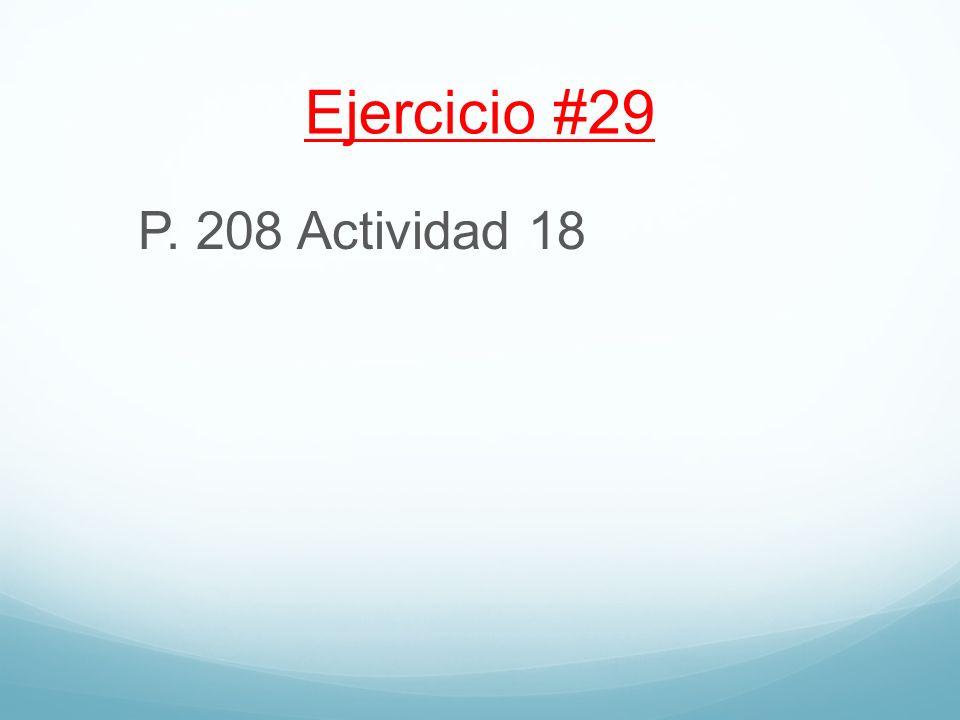 Ejercicio #29 P. 208 Actividad 18