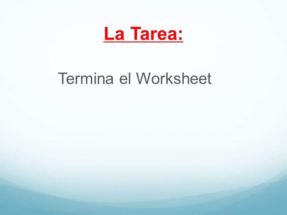 La Tarea: Termina el Worksheet