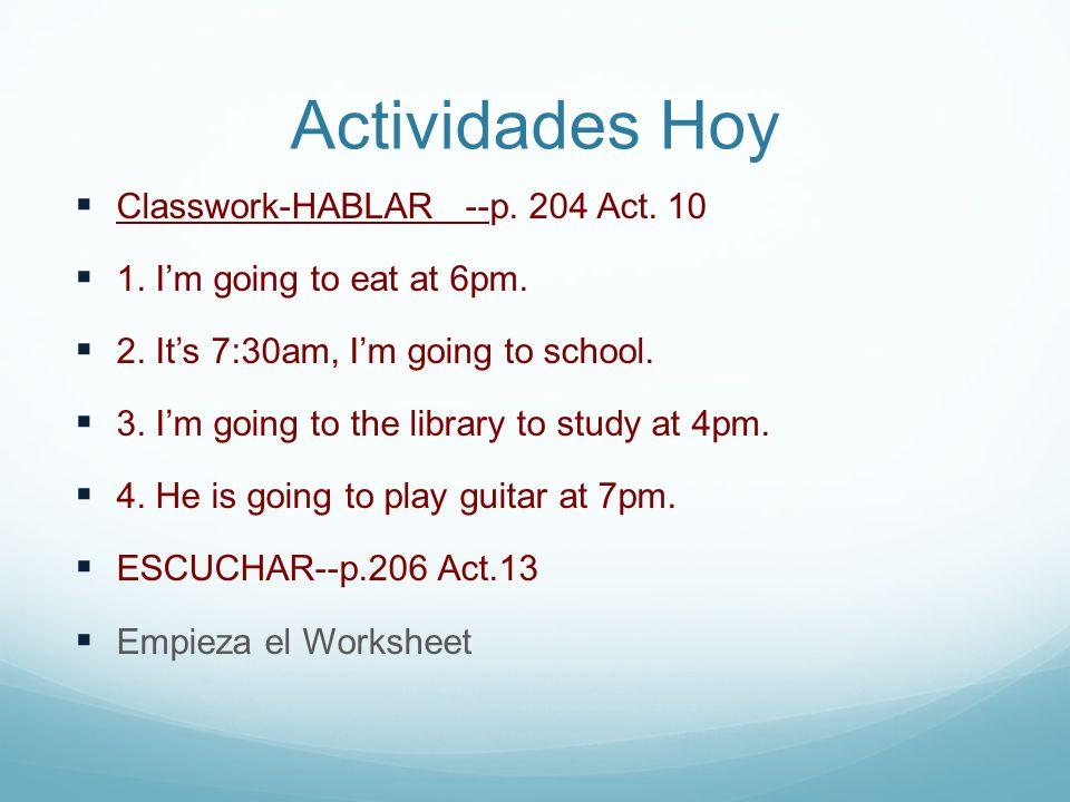 Actividades Hoy Classwork-HABLAR --p. 204 Act. 10