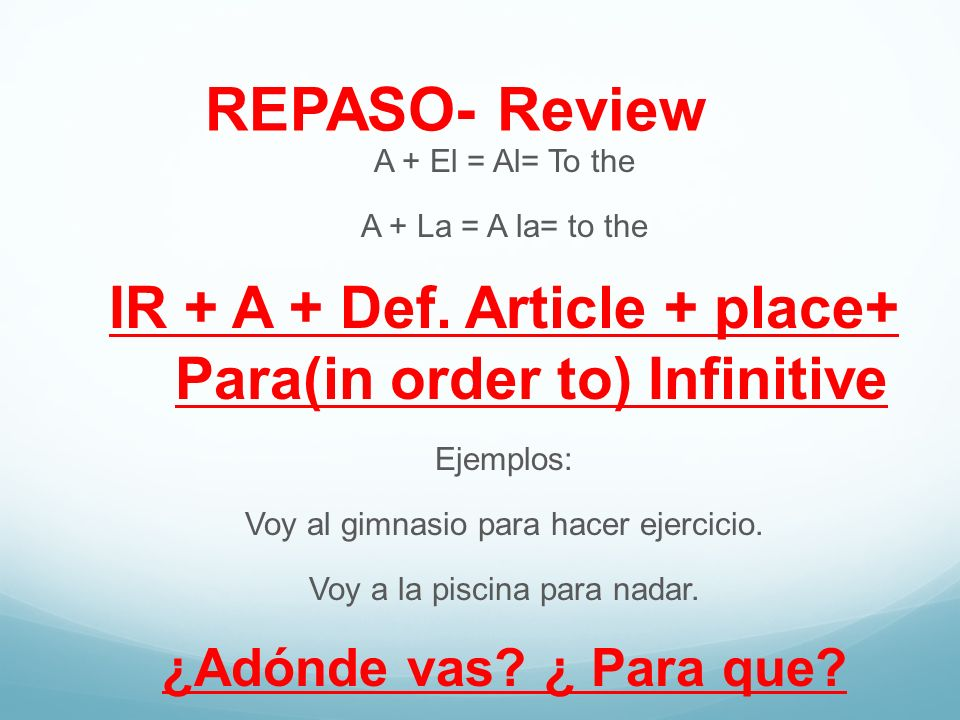 IR + A + Def. Article + place+ Para(in order to) Infinitive