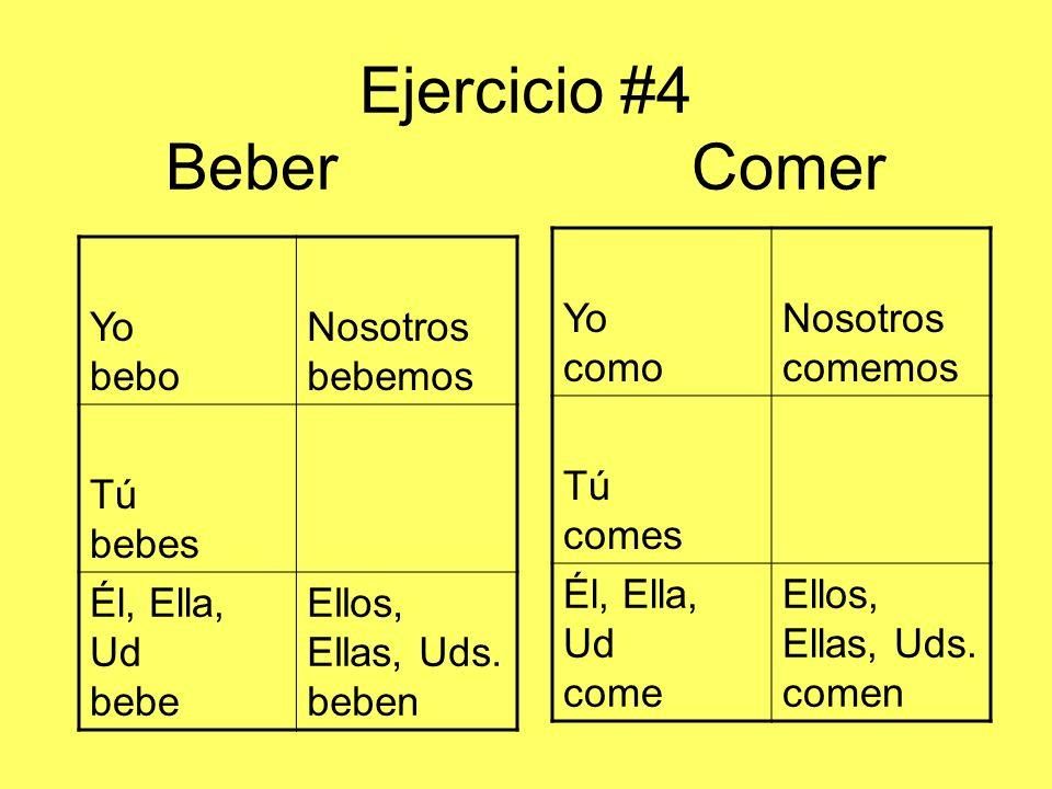 Ejercicio #4 Beber Comer
