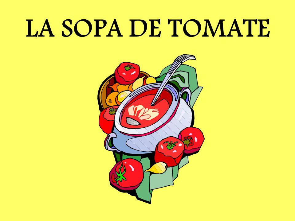 LA SOPA DE TOMATE