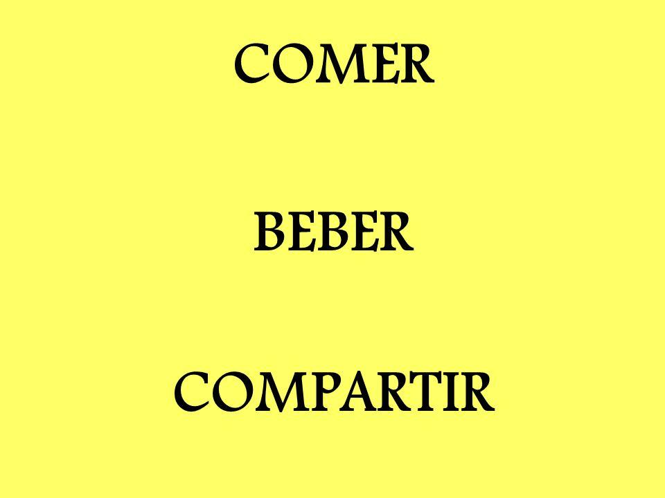 COMER BEBER COMPARTIR Compartir = share