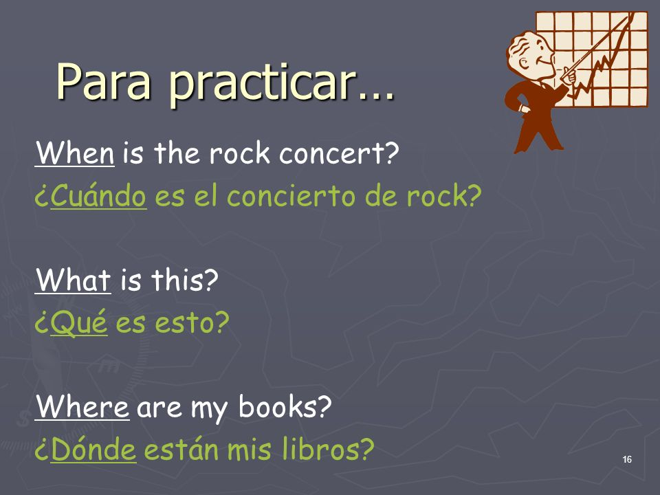 Para practicar… When is the rock concert