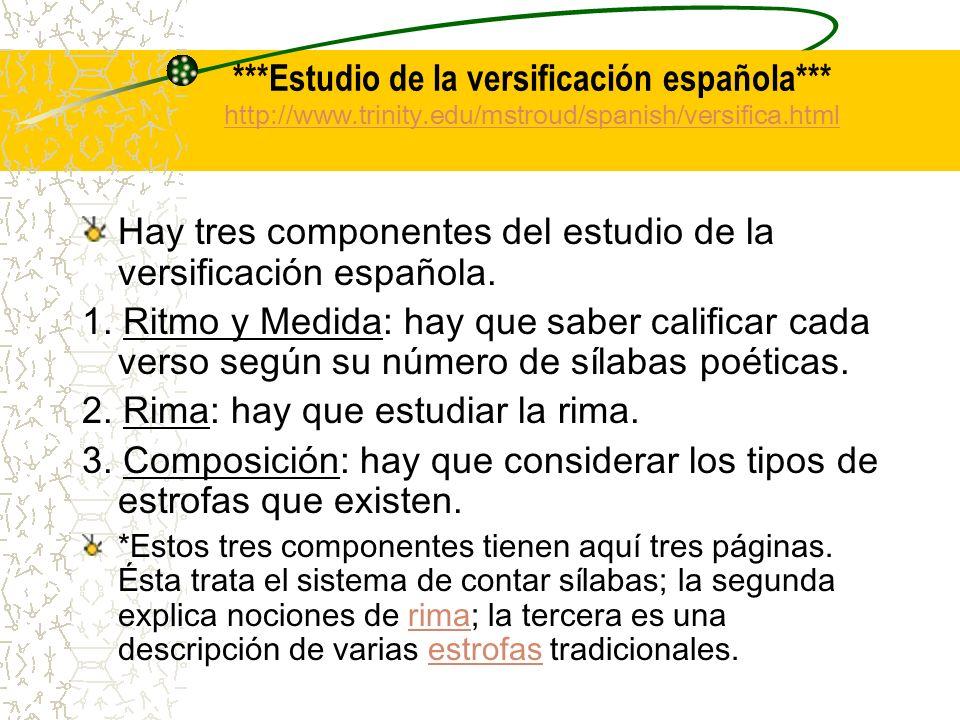 Hay tres componentes del estudio de la versificación española.