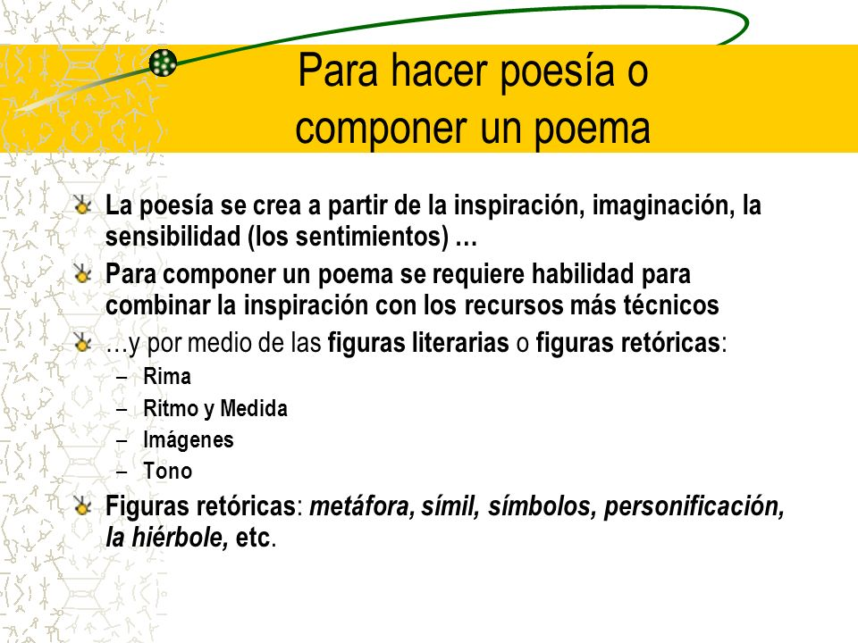 Para hacer poesía o componer un poema