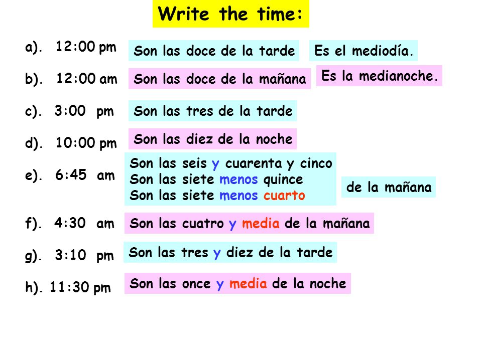 Write the time: a). 12:00 pm b). 12:00 am c). 3:00 pm d). 10:00 pm