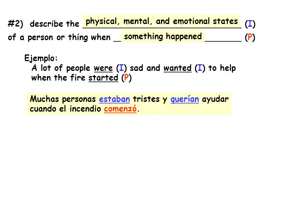 #2) describe the (I) of a person or thing when (P) physical, mental, and emotional states.
