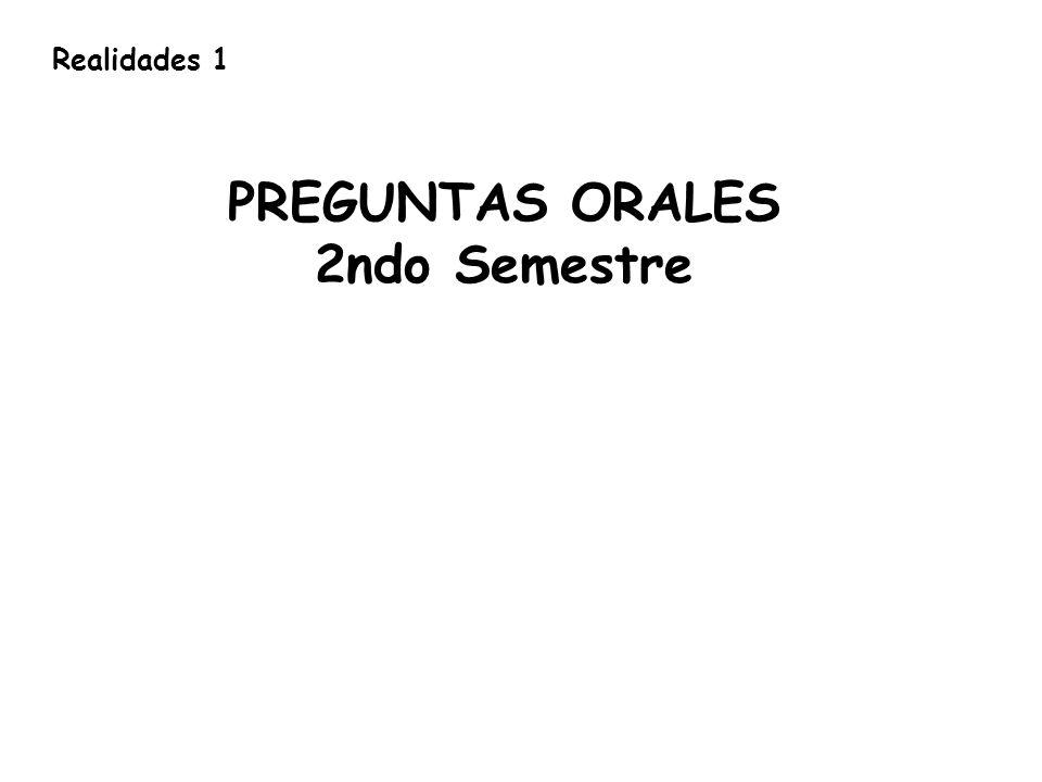 PREGUNTAS ORALES 2ndo Semestre