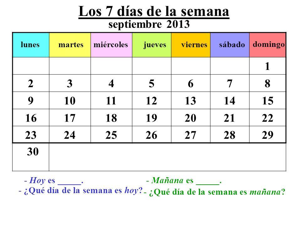 Los 7 días de la semana septiembre 2013 1 2 3 4 5 6 7 8 9 10 11 12 13