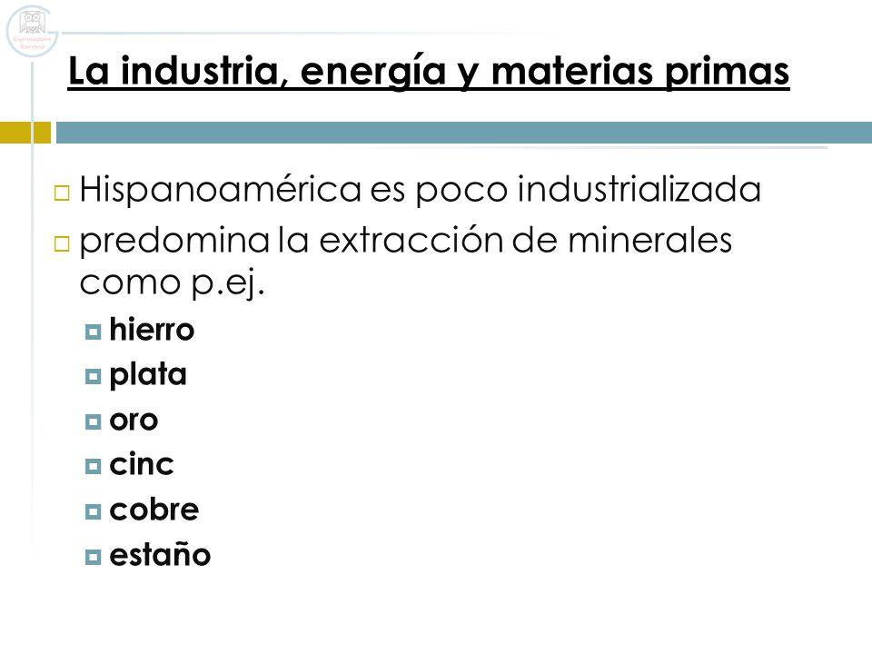 La industria, energía y materias primas