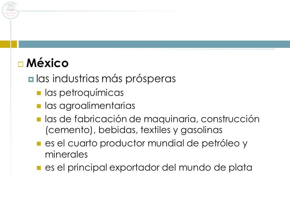 México las industrias más prósperas las petroquímicas