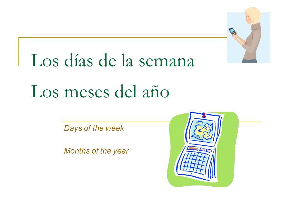 Los días de la semana Los meses del año