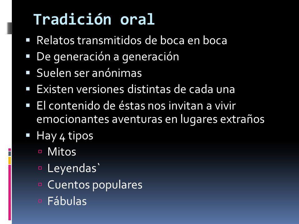 Tradición oral Relatos transmitidos de boca en boca