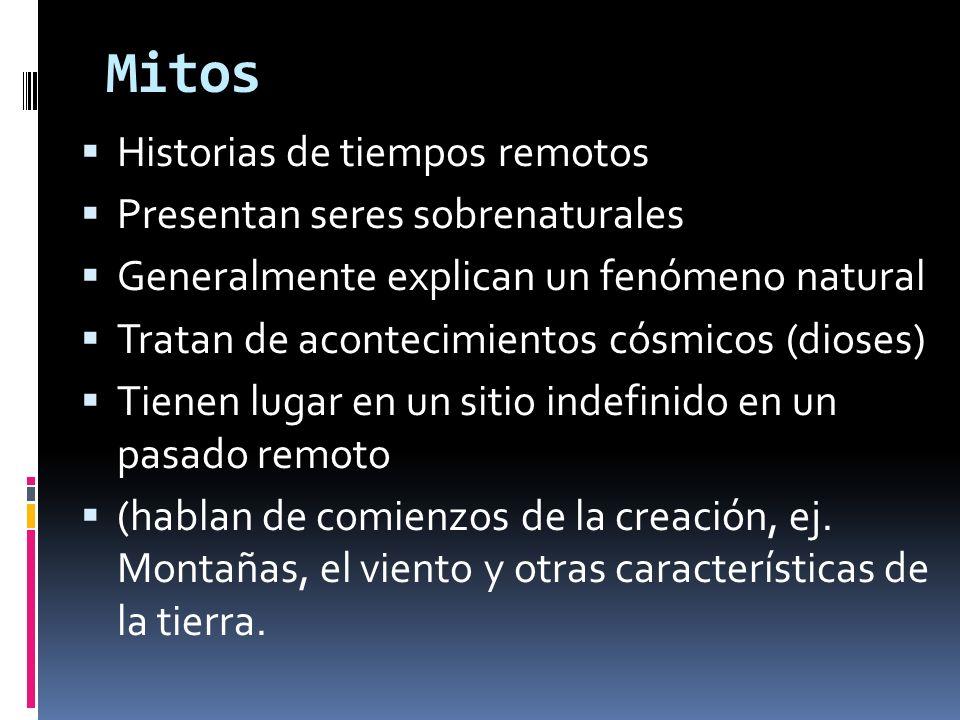 Mitos Historias de tiempos remotos Presentan seres sobrenaturales