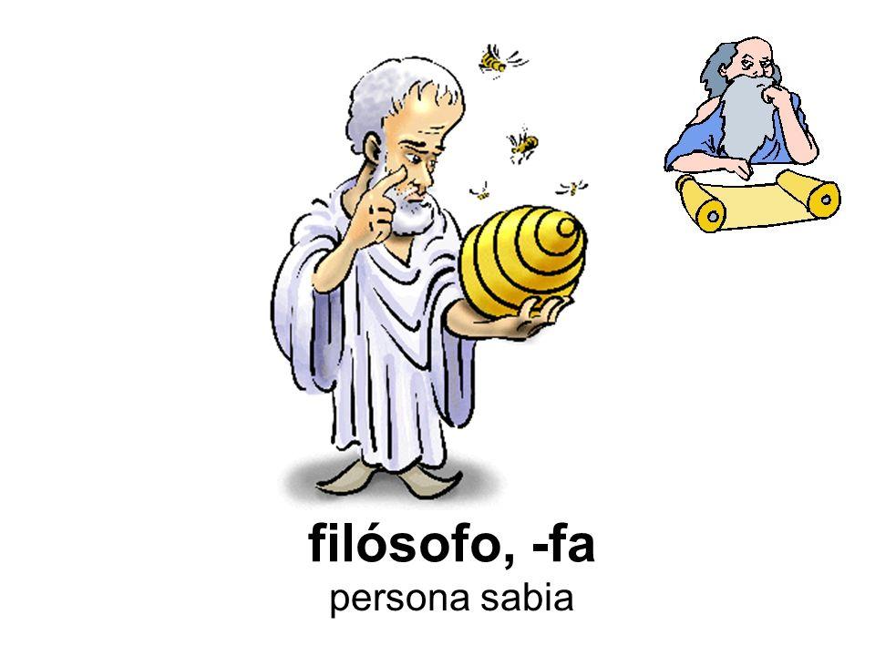 filósofo, -fa persona sabia