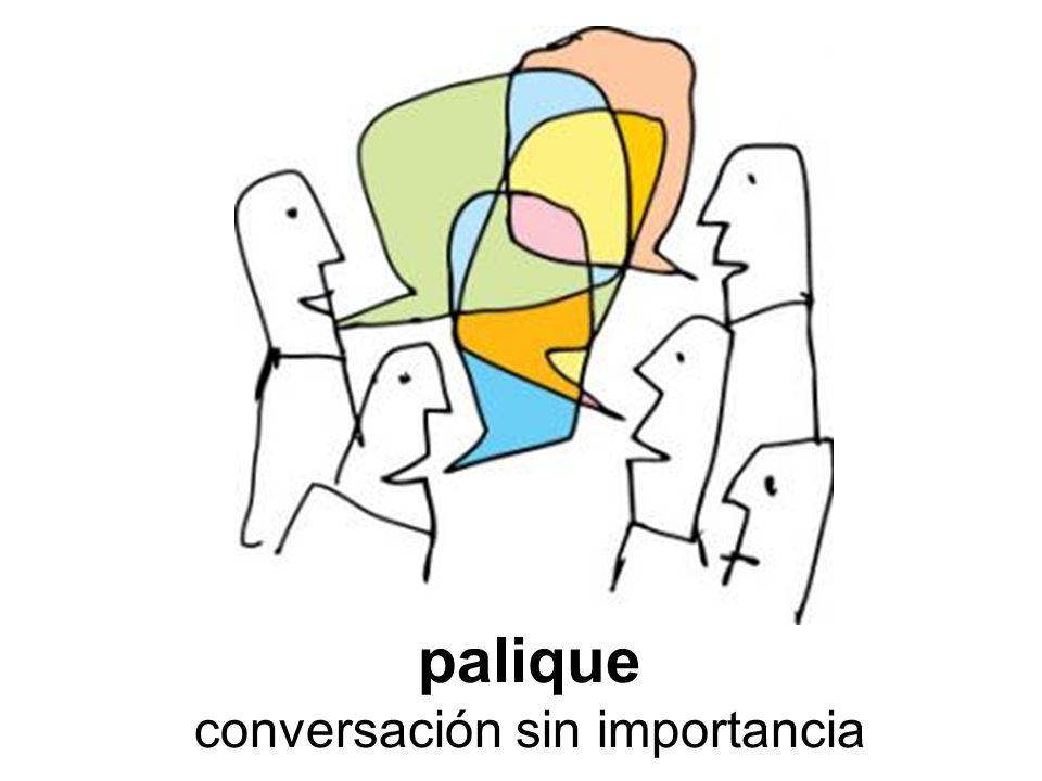 palique conversación sin importancia