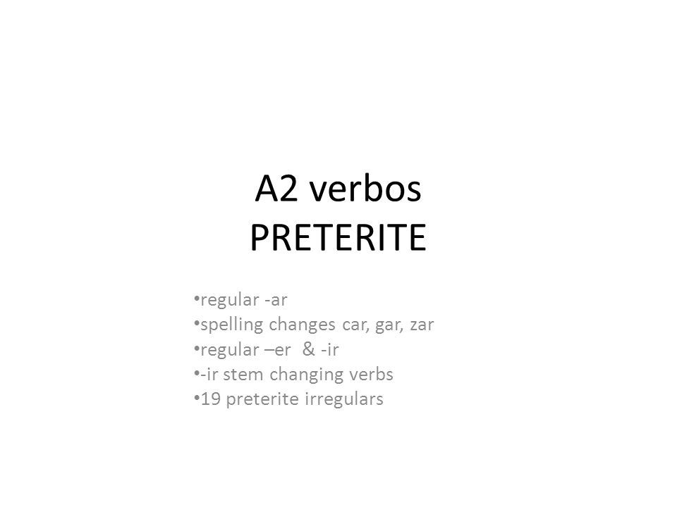 A2 verbos PRETERITE regular -ar spelling changes car, gar, zar