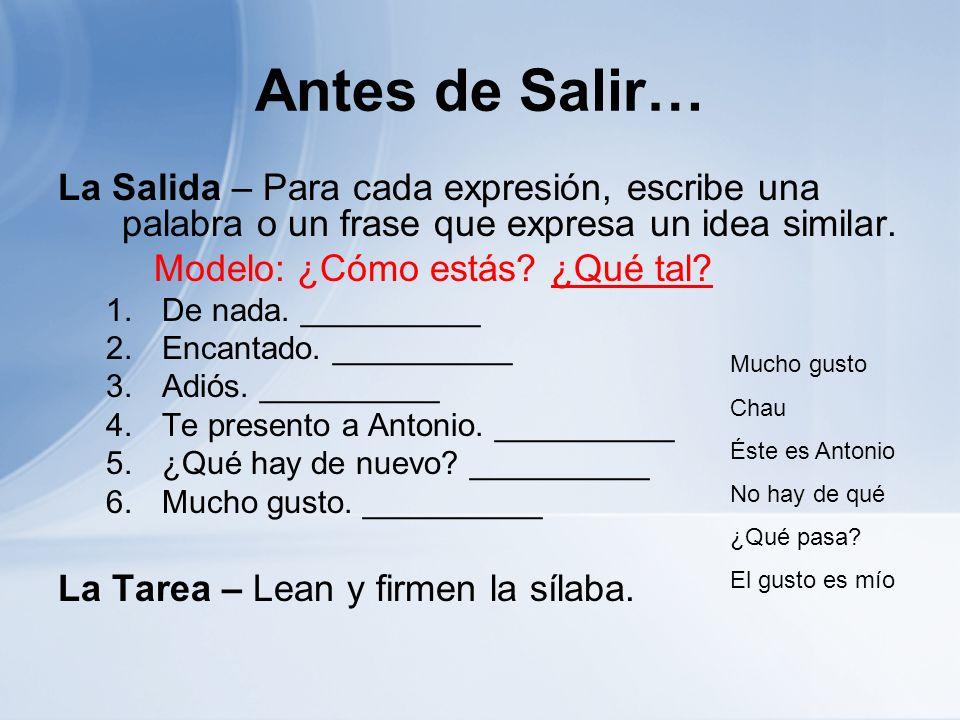 Antes de Salir…La Salida – Para cada expresión, escribe una palabra o un frase que expresa un idea similar.