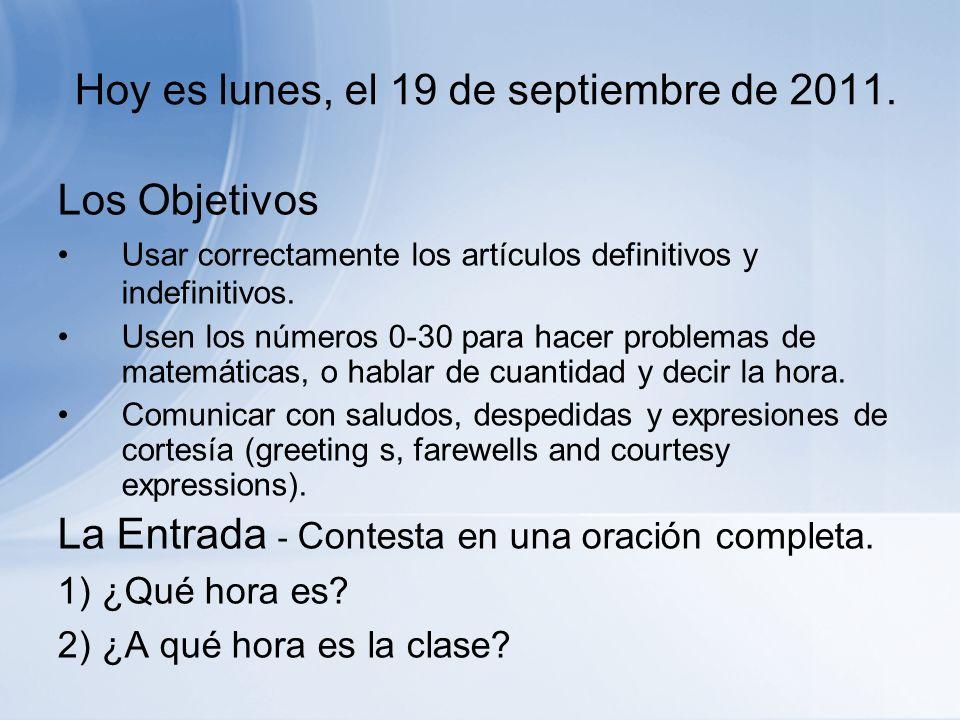 Hoy es lunes, el 19 de septiembre de 2011.