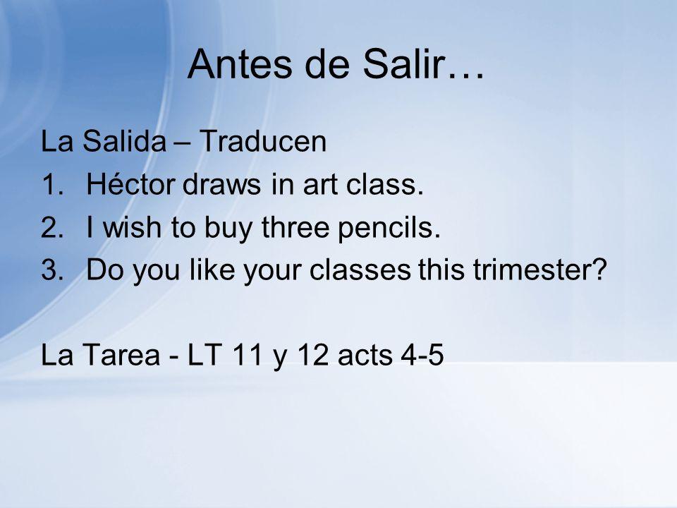Antes de Salir… La Salida – Traducen Héctor draws in art class.