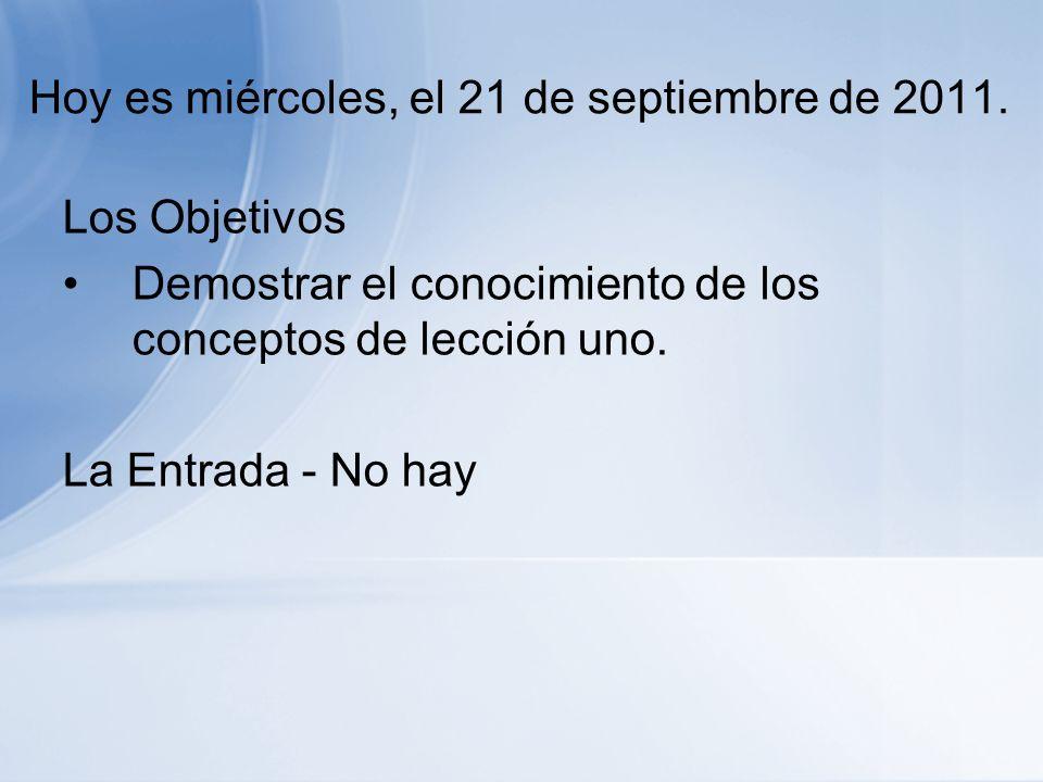 Hoy es miércoles, el 21 de septiembre de 2011.