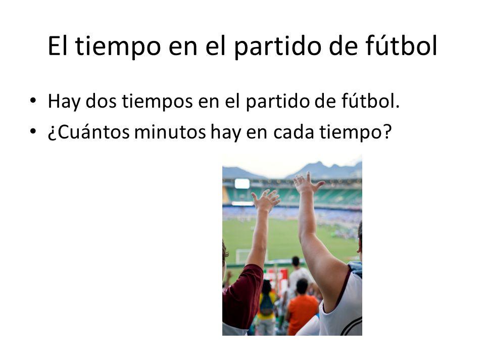 El tiempo en el partido de fútbol