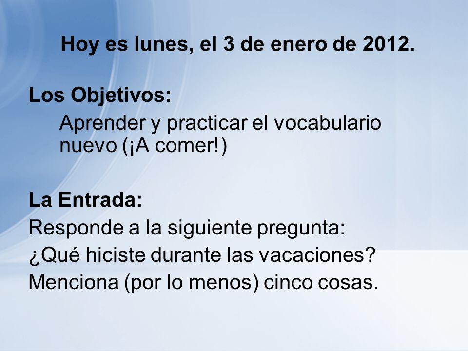Hoy es lunes, el 3 de enero de 2012.