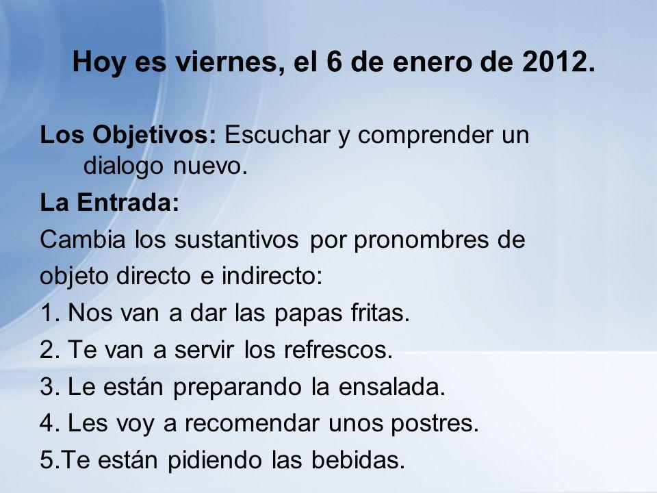 Hoy es viernes, el 6 de enero de 2012.