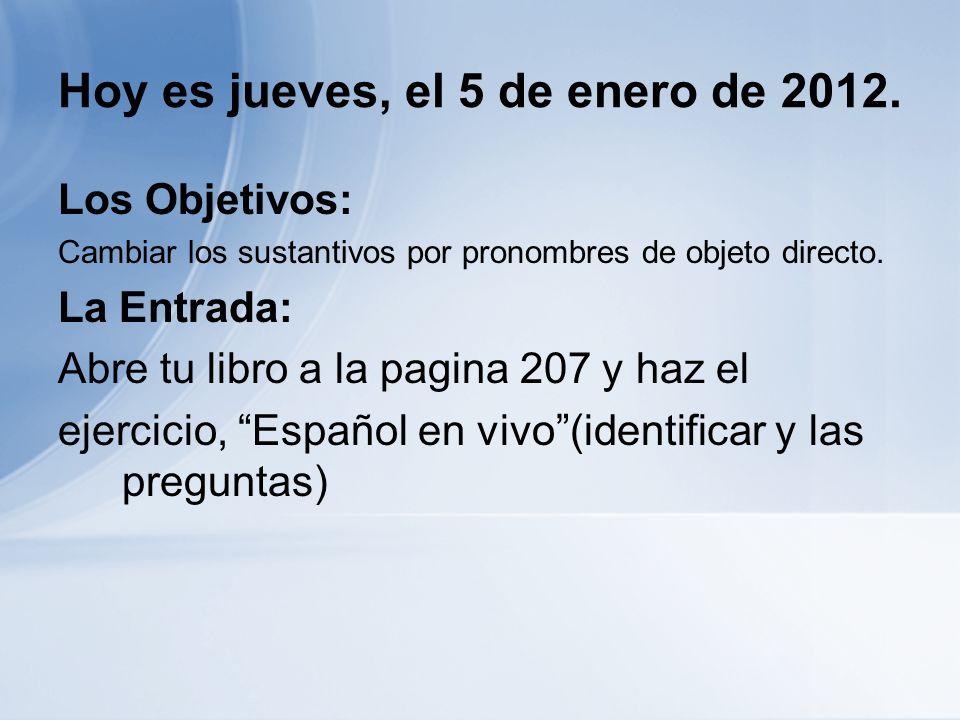 Hoy es jueves, el 5 de enero de 2012.