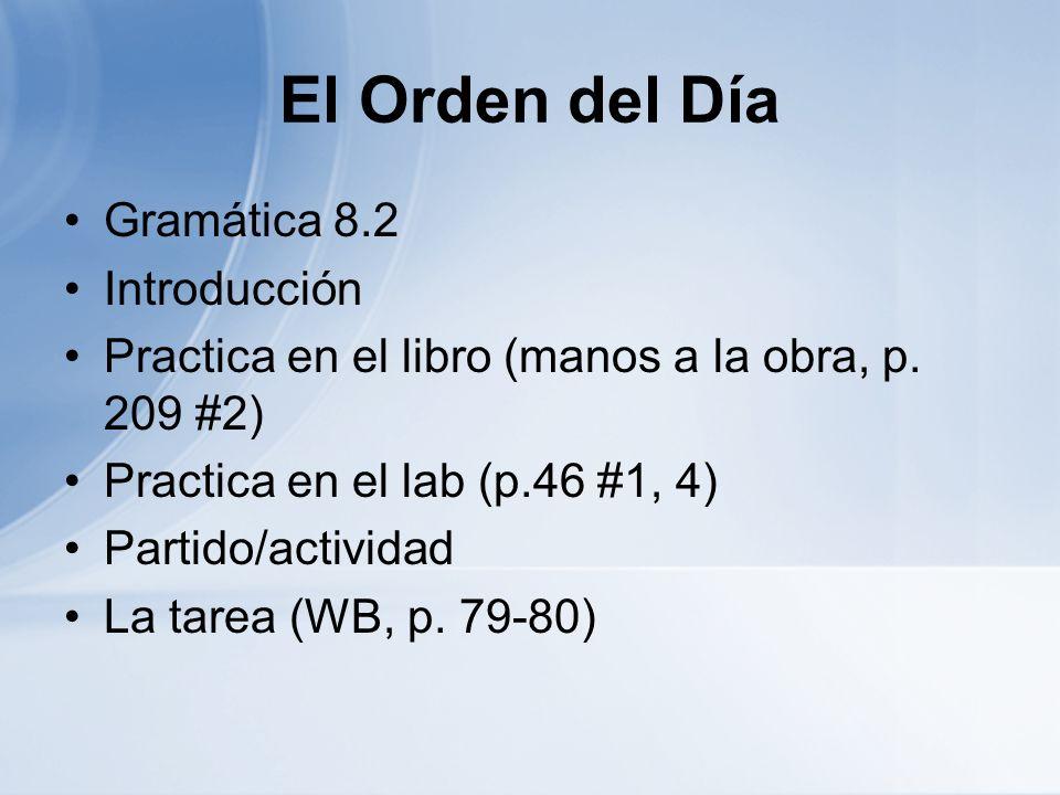 El Orden del Día Gramática 8.2 Introducción