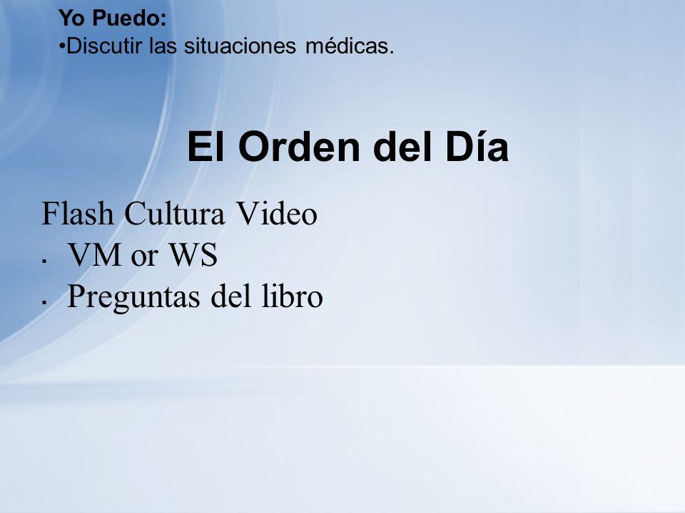 El Orden del Día Flash Cultura Video VM or WS Preguntas del libro