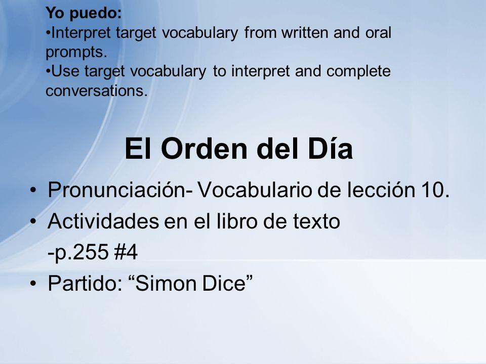 El Orden del Día Pronunciación- Vocabulario de lección 10.