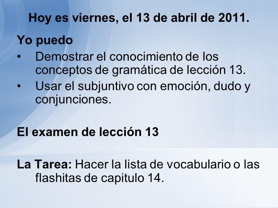 Hoy es viernes, el 13 de abril de 2011.