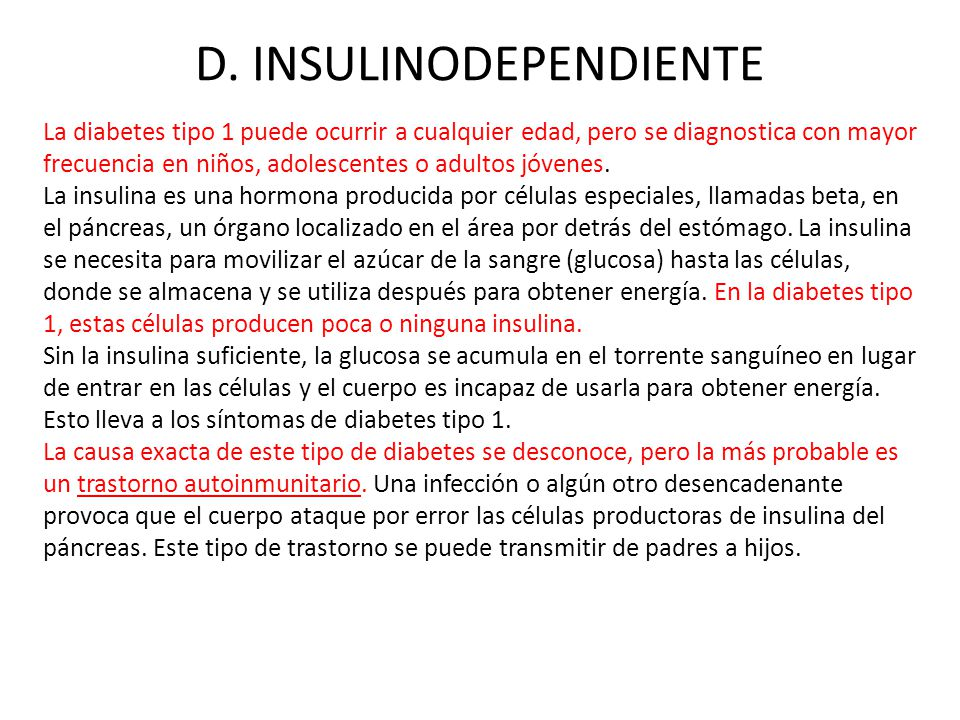D. INSULINODEPENDIENTE