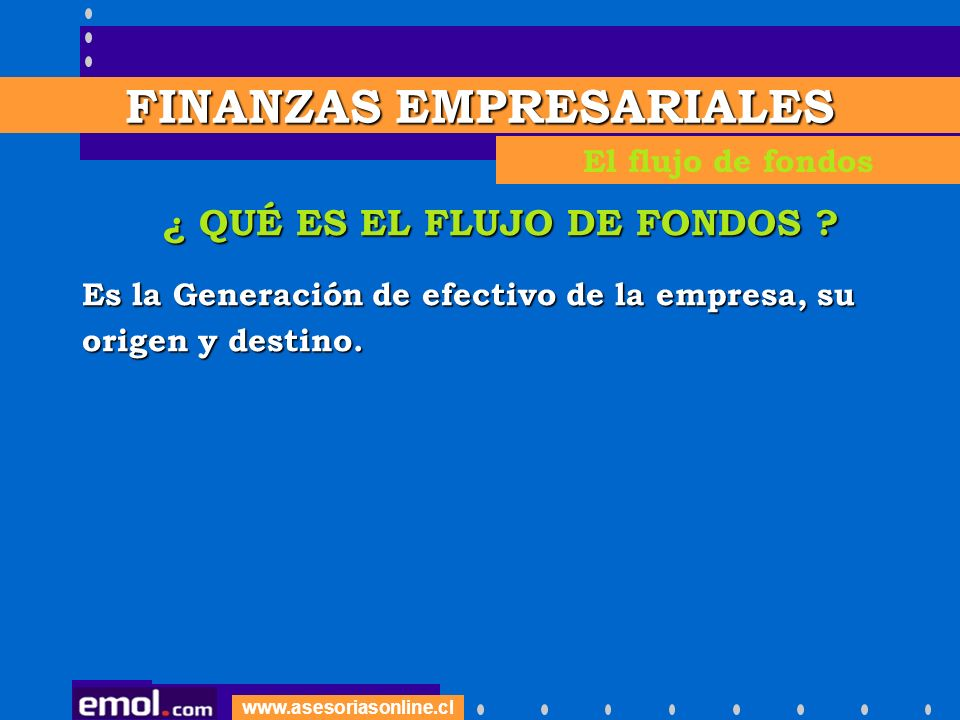 FINANZAS EMPRESARIALES ¿ QUÉ ES EL FLUJO DE FONDOS