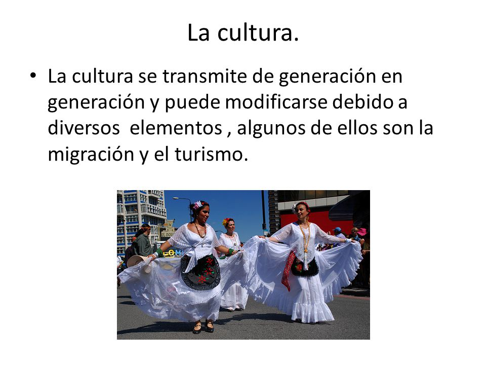 La cultura.