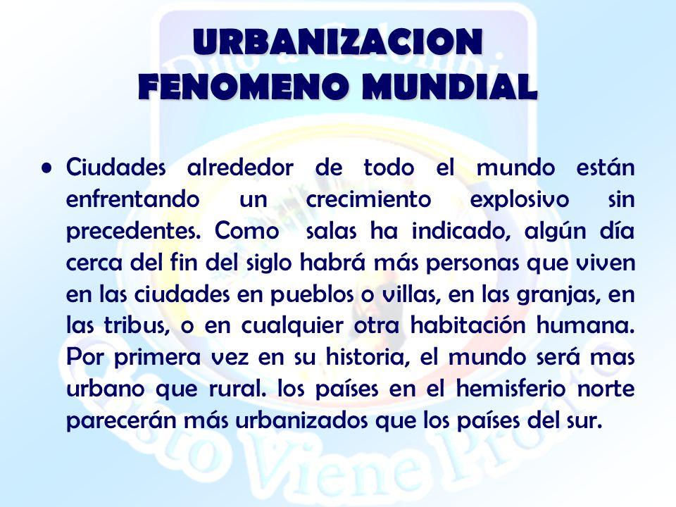 URBANIZACION FENOMENO MUNDIAL