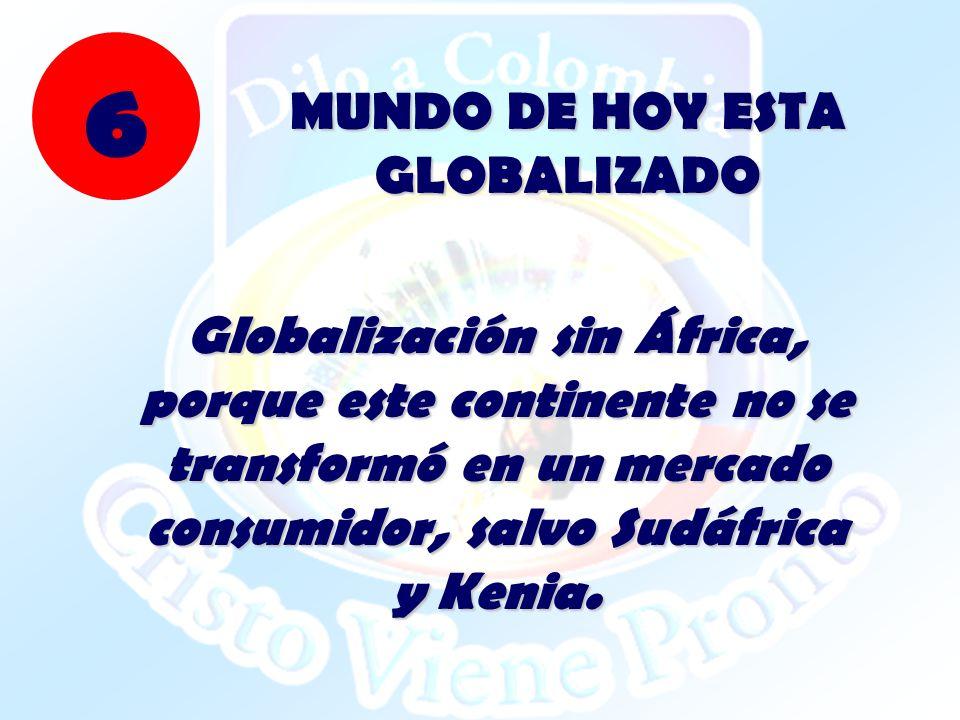 MUNDO DE HOY ESTA GLOBALIZADO