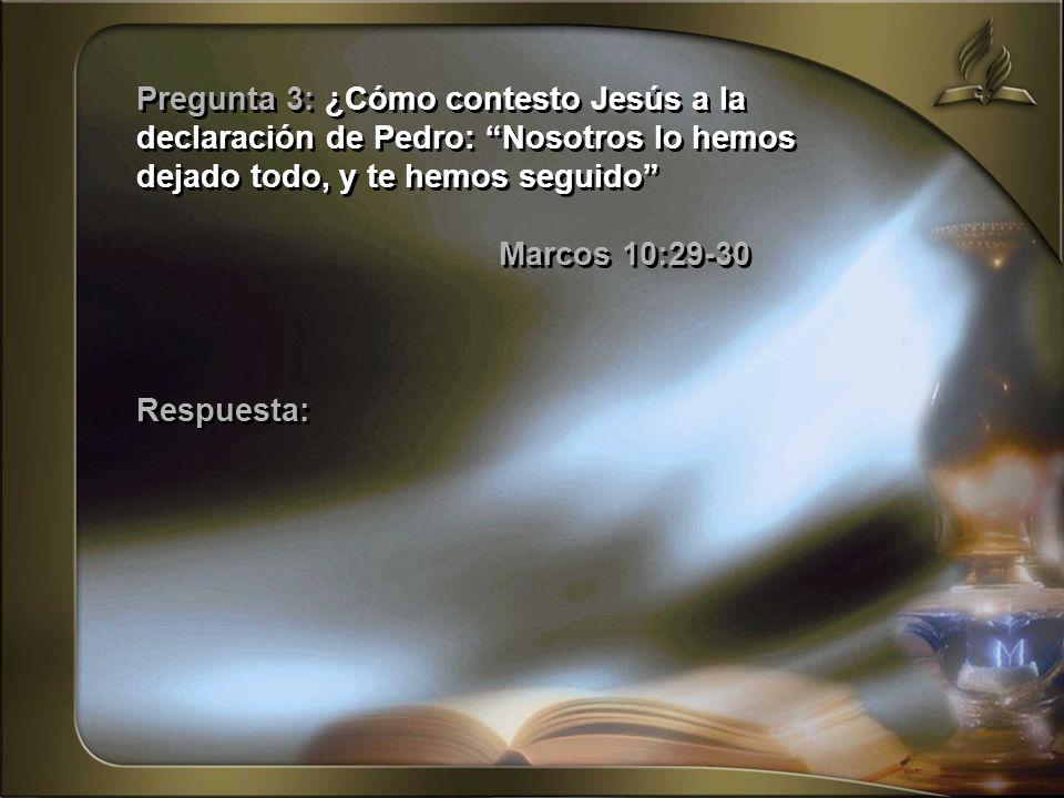 Pregunta 3: ¿Cómo contesto Jesús a la