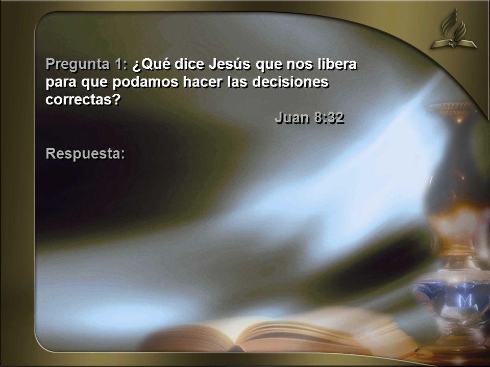 Pregunta 1: ¿Qué dice Jesús que nos libera