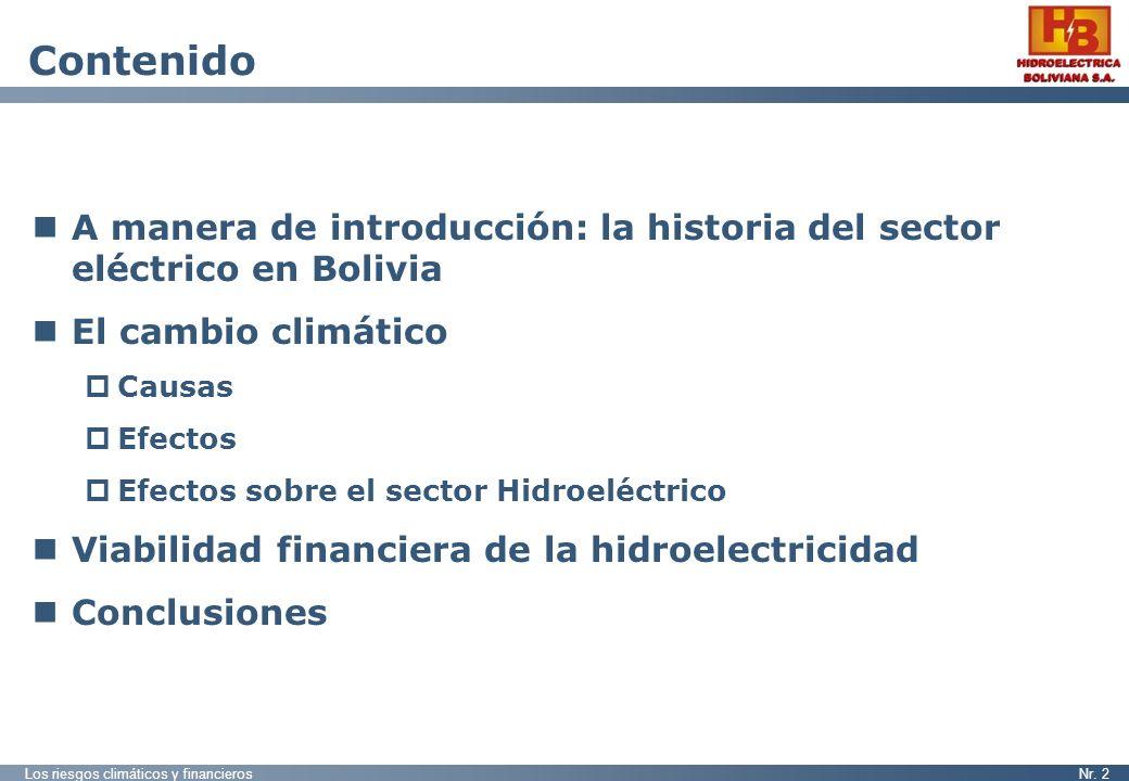 Contenido A manera de introducción: la historia del sector eléctrico en Bolivia. El cambio climático.