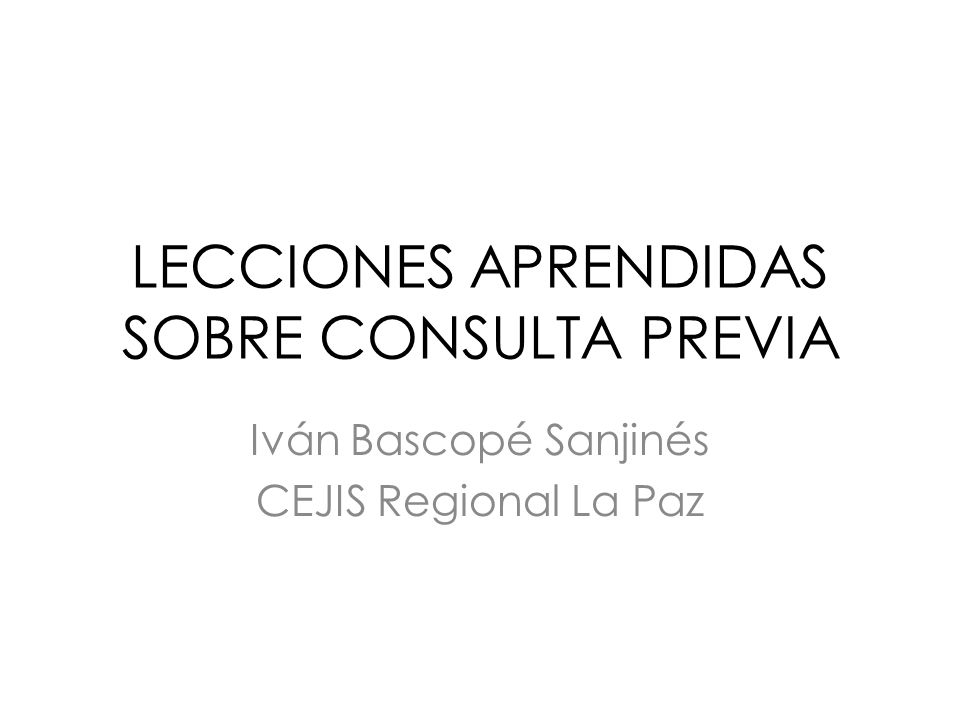 LECCIONES APRENDIDAS SOBRE CONSULTA PREVIA