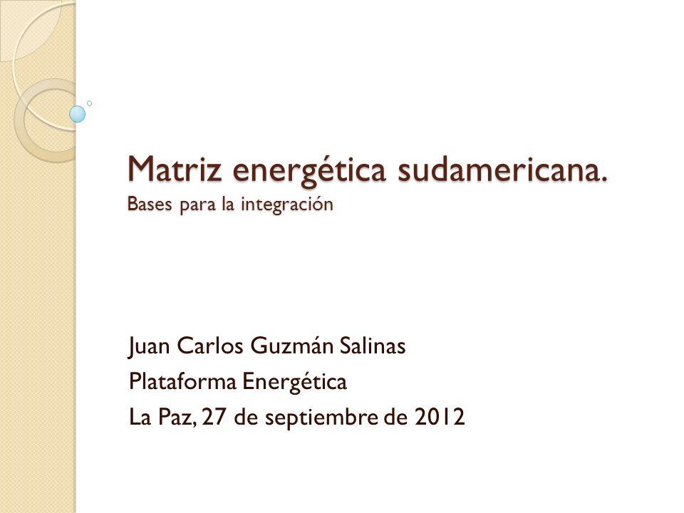 Matriz energética sudamericana. Bases para la integración