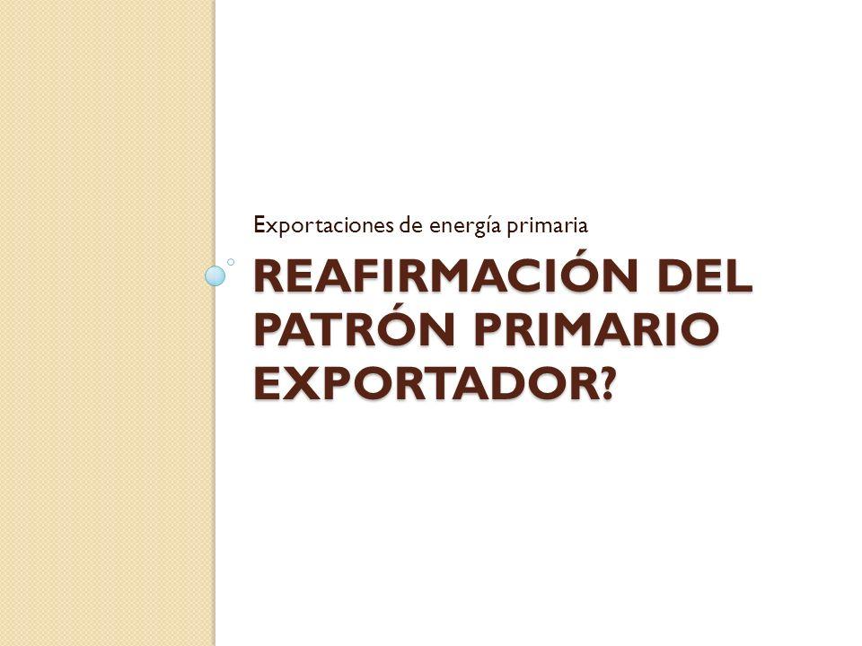 Reafirmación del patrón primario exportador