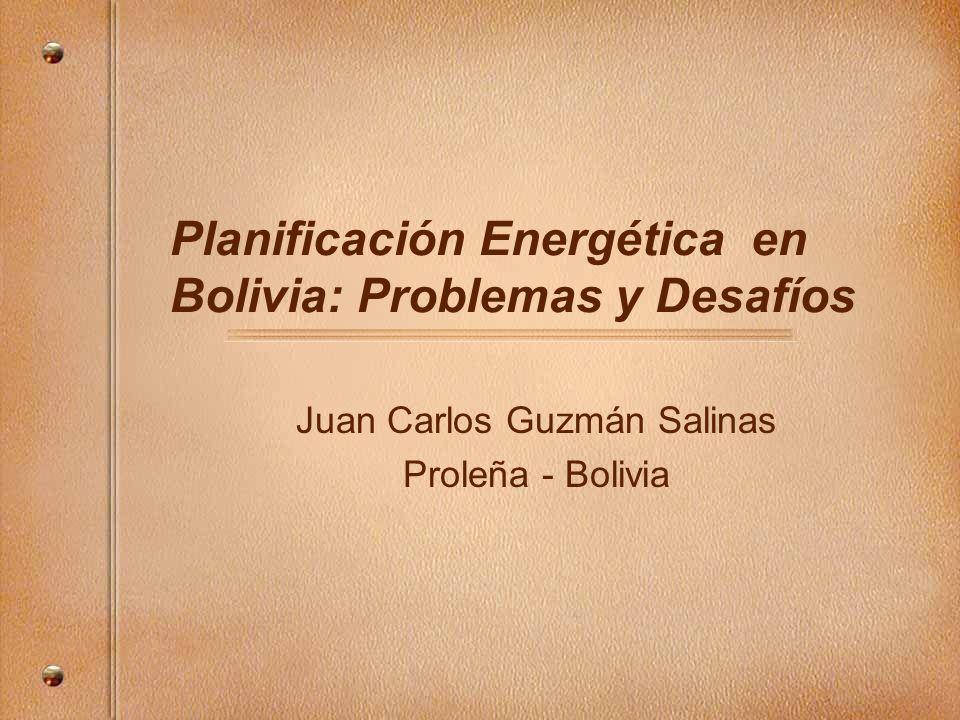 Planificación Energética en Bolivia: Problemas y Desafíos