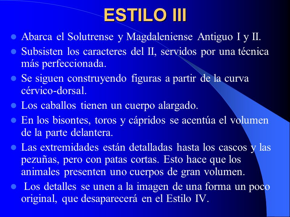 ESTILO III Abarca el Solutrense y Magdaleniense Antiguo I y II.