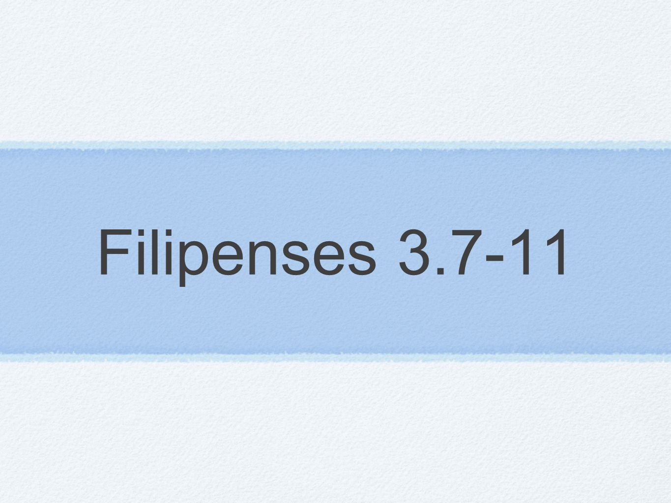 Filipenses 3.7-11
