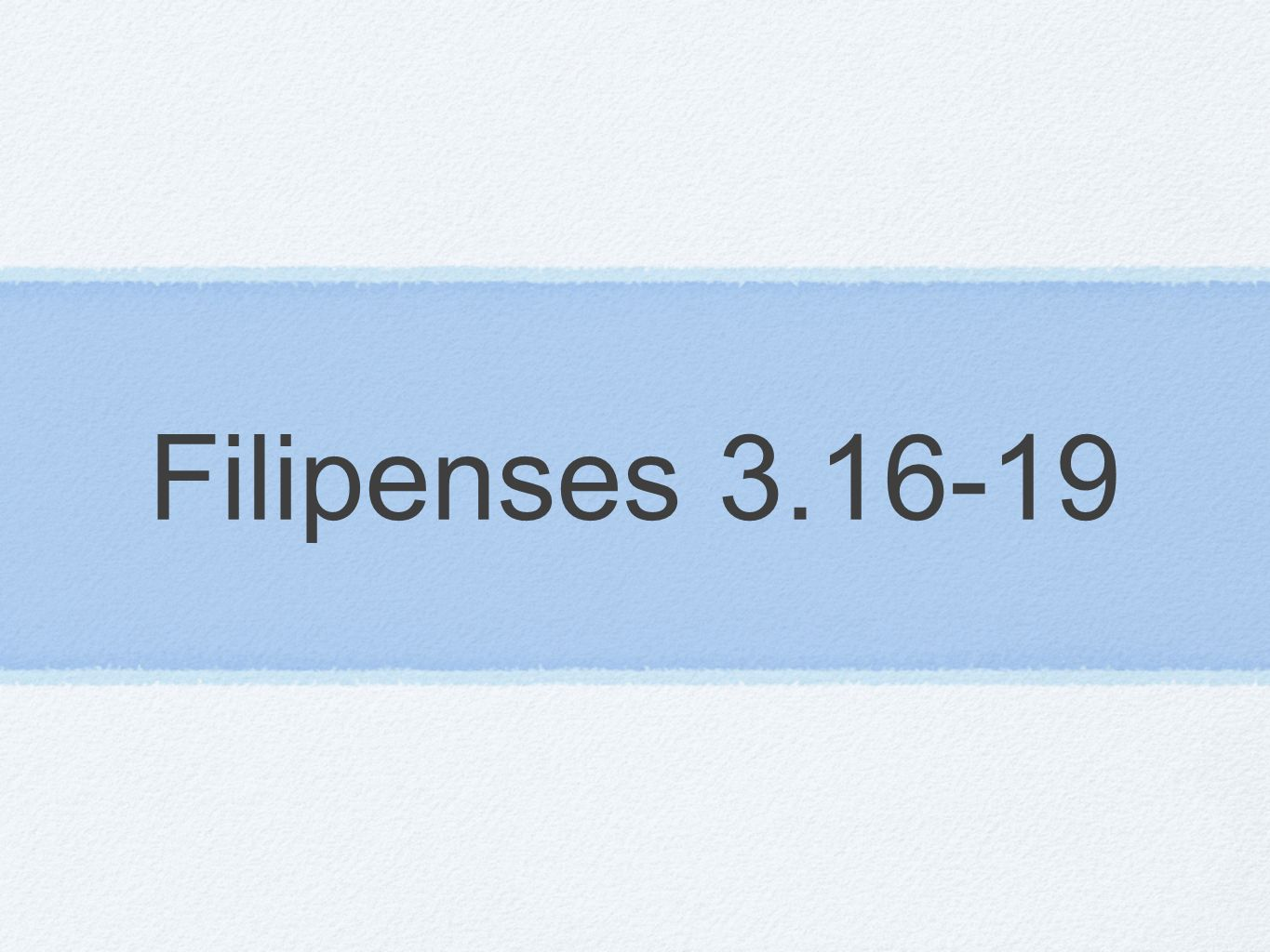 Filipenses 3.16-19